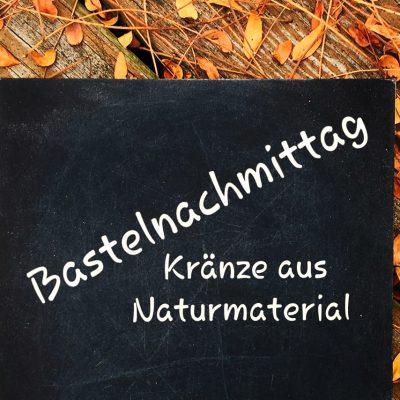 """Bastelkurs: """"Kränze aus Naturmaterial"""""""